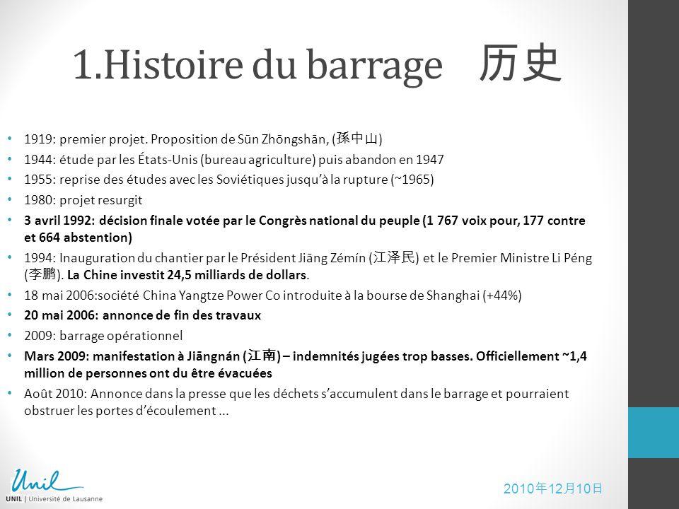 2010 12 10 1.Histoire du barrage 1919: premier projet. Proposition de Sūn Zhōngshān, ( ) 1944: étude par les États-Unis (bureau agriculture) puis aban