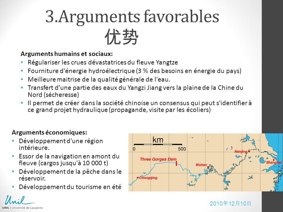 2010 12 10 3.Arguments favorables Arguments humains et sociaux: Régulariser les crues dévastatrices du fleuve Yangtze Fourniture d'énergie hydroélectr