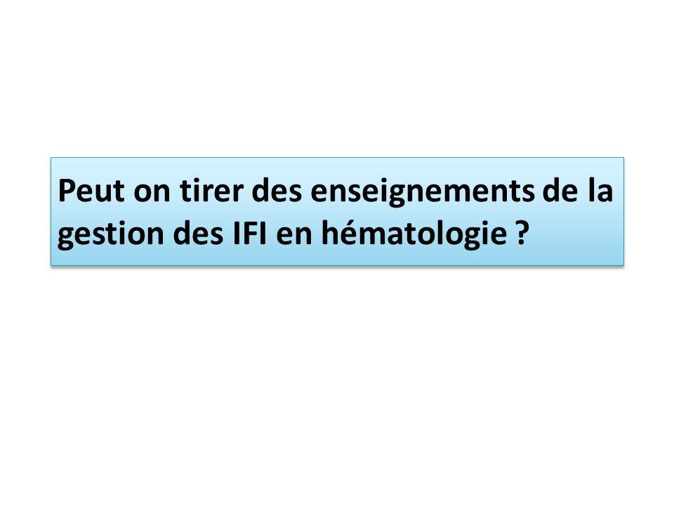 Peut on tirer des enseignements de la gestion des IFI en hématologie ?
