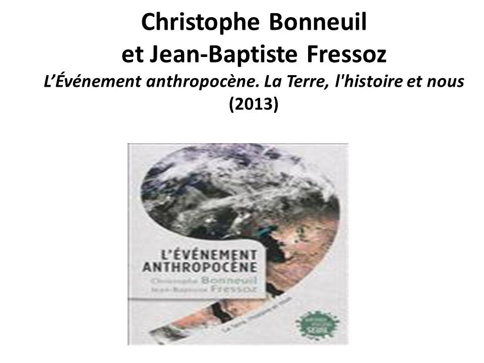 Christophe Bonneuil et Jean-Baptiste Fressoz LÉvénement anthropocène. La Terre, l'histoire et nous (2013)