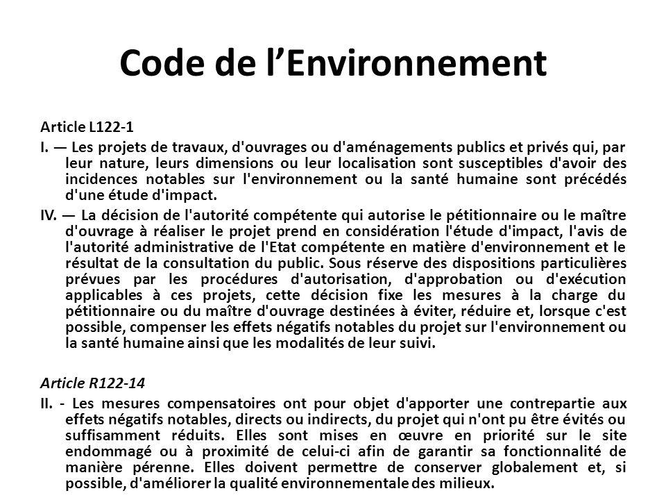 Code de lEnvironnement Article L122-1 I. Les projets de travaux, d'ouvrages ou d'aménagements publics et privés qui, par leur nature, leurs dimensions