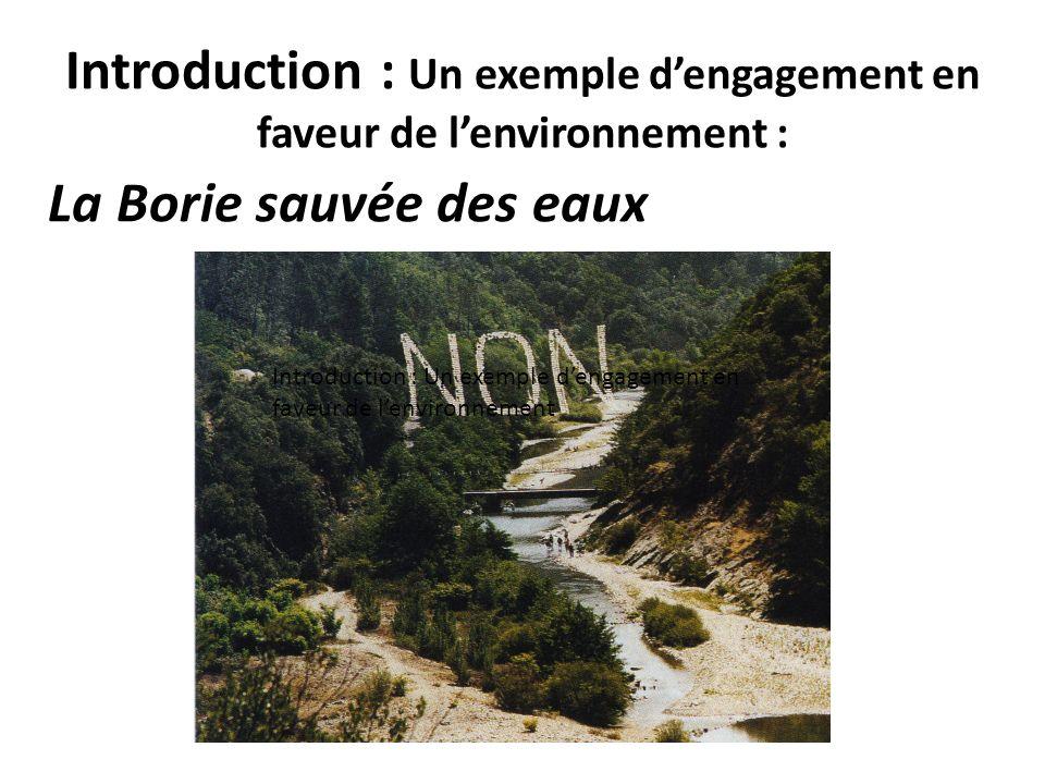 La Borie sauvée des eaux Introduction : Un exemple dengagement en faveur de lenvironnement Introduction : Un exemple dengagement en faveur de lenviron