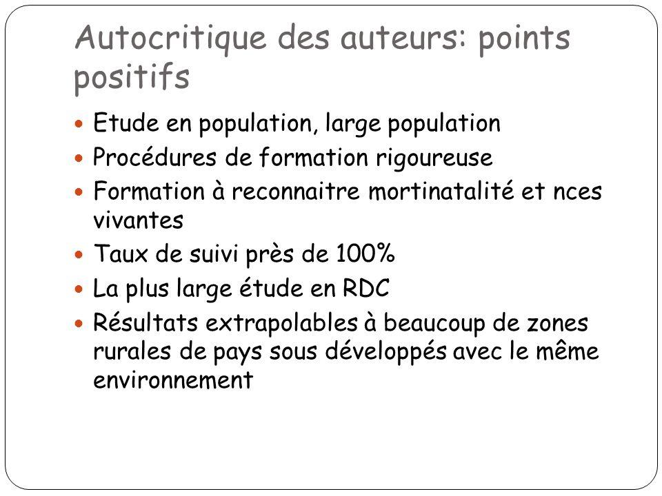 Autocritique des auteurs: points positifs Etude en population, large population Procédures de formation rigoureuse Formation à reconnaitre mortinatali