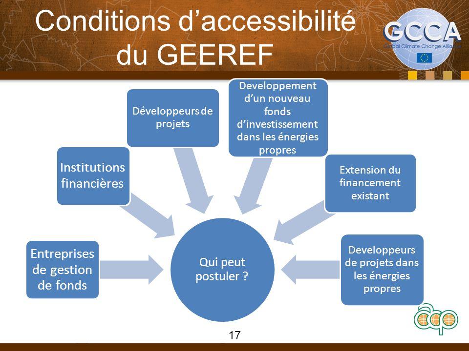 Conditions daccessibilité du GEEREF 17 Qui peut postuler .
