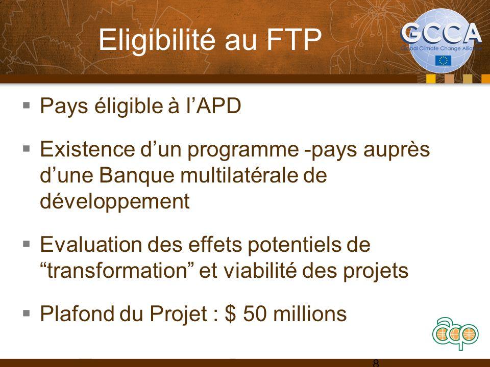 FTP: Conditions daccessibilité (1) Secteur public BMD évaluent léligibilité du potentiel dinvestissement du pays sur la base des critères du FTP Si le potentiel réunit les conditions, les BMD préparent une réunion avec les autres partenaires au développement pour discuter avec les gouvernements interessés, les industries privées et les autres acteurs pour discuter de la manière dont le FTP pourrait aider à financer des activités à faible émission de carbone Sous la conduite du pays récipiendaire, un plan dinvestissement est produit (essentiel un plan daffaires ) et Le comité du fonds fiduciaire du FTP revoit le plan dinvestissement en vue daccorder une enveloppe financière pour les programmes/projets et autoriser la BMD désignée à procéder au développement et la préparation des opérations individuelles dinvestissement pour le co-financement du FTP
