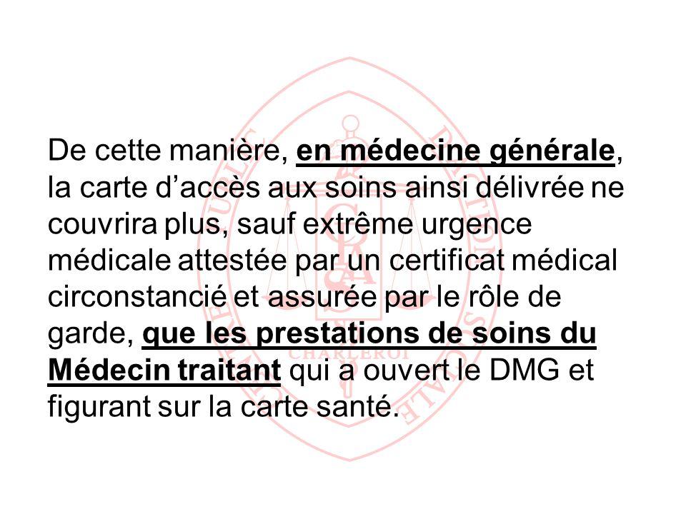 De cette manière, en médecine générale, la carte daccès aux soins ainsi délivrée ne couvrira plus, sauf extrême urgence médicale attestée par un certi