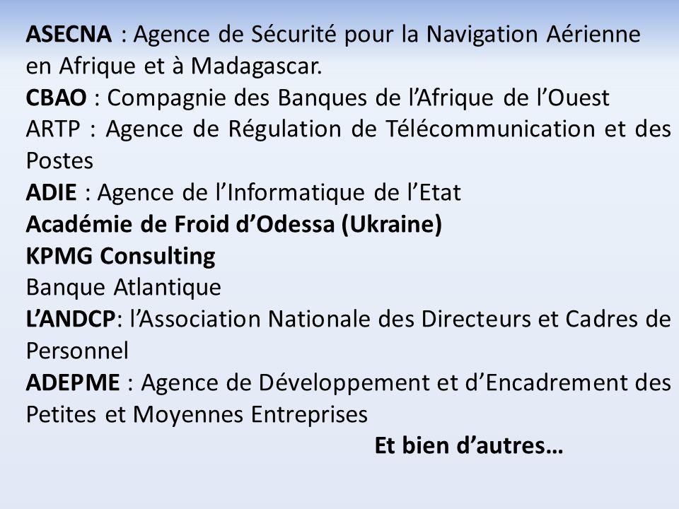 ASECNA : Agence de Sécurité pour la Navigation Aérienne en Afrique et à Madagascar.