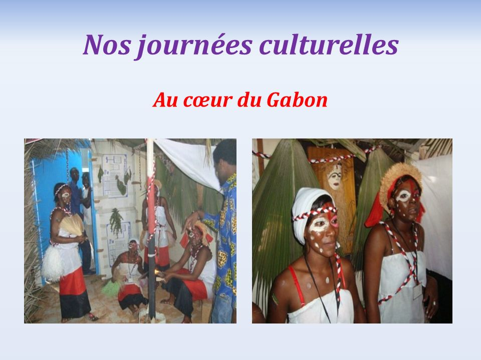 Nos journées culturelles Au cœur du Gabon