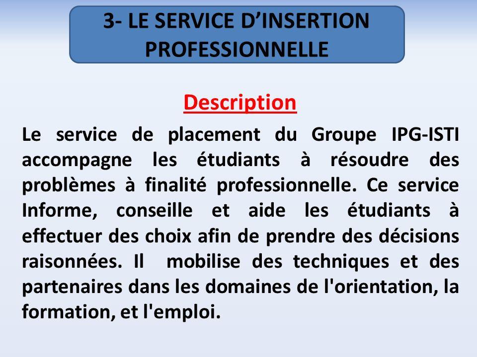 Description Le service de placement du Groupe IPG-ISTI accompagne les étudiants à résoudre des problèmes à finalité professionnelle.