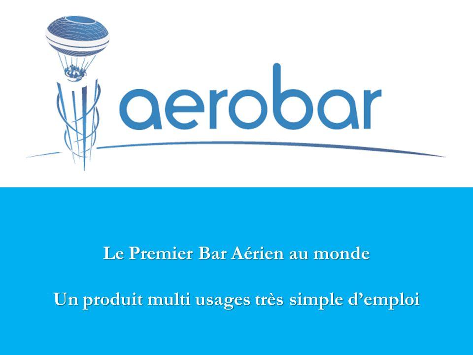 Le Premier Bar Aérien au monde Un produit multi usages très simple demploi