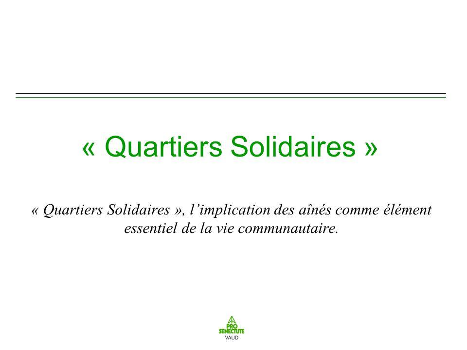« Quartiers Solidaires » « Quartiers Solidaires », limplication des aînés comme élément essentiel de la vie communautaire.