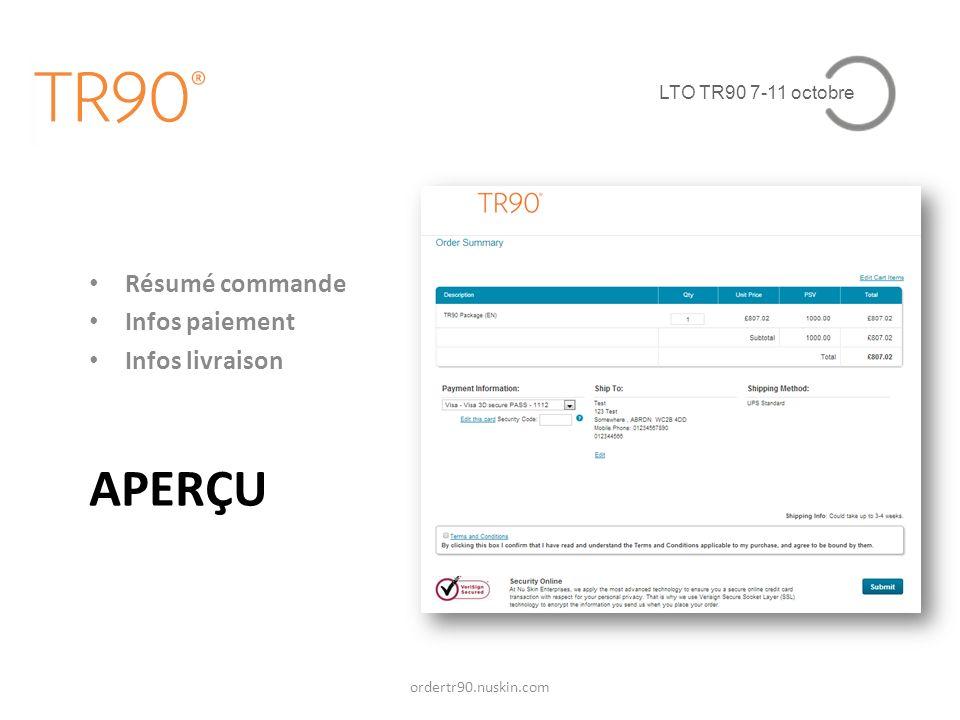 LTO TR90 7-11 octobre APERÇU ordertr90.nuskin.com Résumé commande Infos paiement Infos livraison