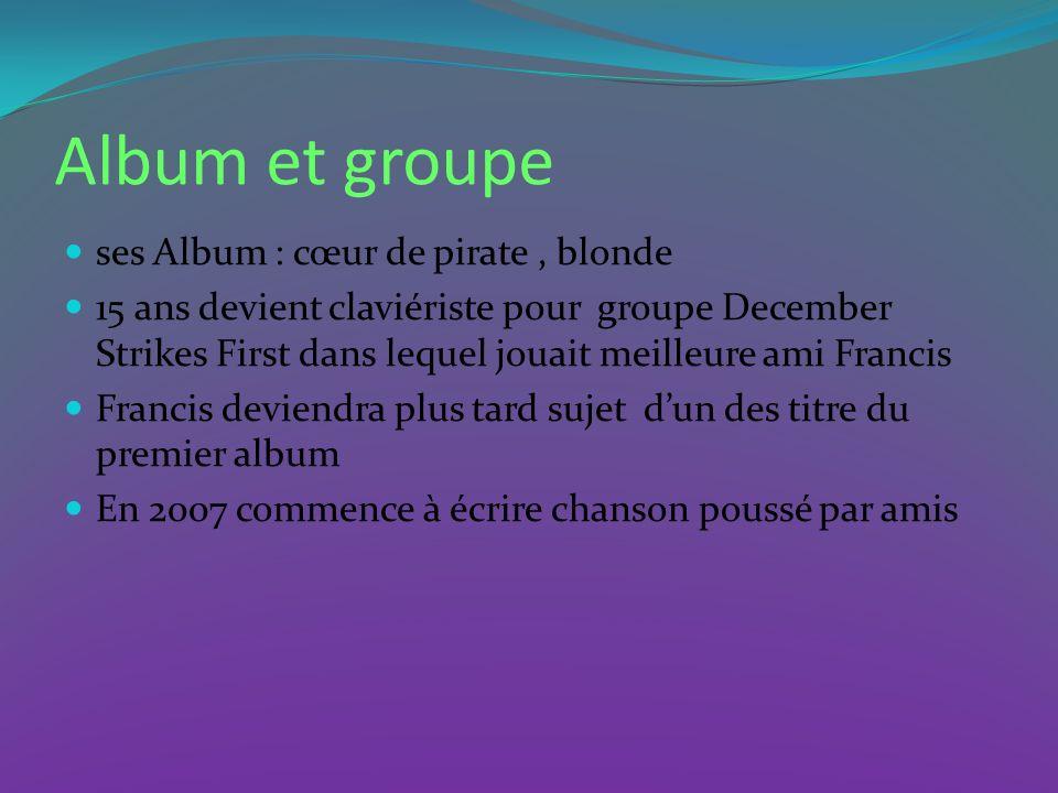 Album et groupe ses Album : cœur de pirate, blonde 15 ans devient claviériste pour groupe December Strikes First dans lequel jouait meilleure ami Fran