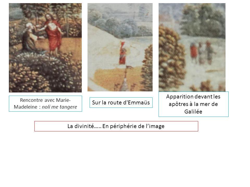 Rencontre avec Marie- Madeleine : noli me tangere Sur la route d Emmaüs Apparition devant les apôtres à la mer de Galilée La divinité…..