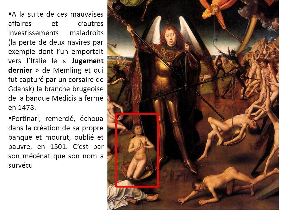 Le Jugement dernier 1467-1471 A la suite de ces mauvaises affaires et dautres investissements maladroits (la perte de deux navires par exemple dont lu
