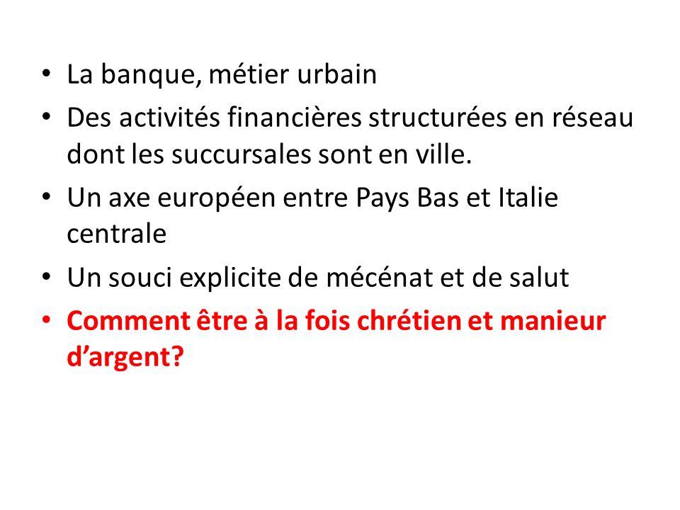 La banque, métier urbain Des activités financières structurées en réseau dont les succursales sont en ville.