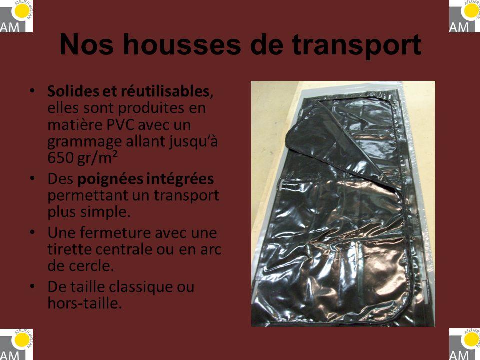 Nos housses de transport Solides et réutilisables, elles sont produites en matière PVC avec un grammage allant jusquà 650 gr/m² Des poignées intégrées