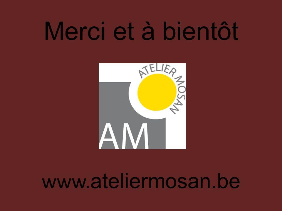 Merci et à bientôt www. ateliermosan.be