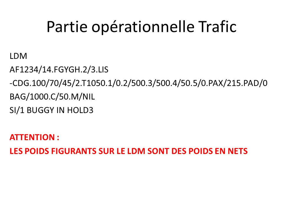 Partie opérationnelle Trafic LDM AF1234/14.FGYGH.2/3.LIS -CDG.100/70/45/2.T1050.1/0.2/500.3/500.4/50.5/0.PAX/215.PAD/0 BAG/1000.C/50.M/NIL SI/1 BUGGY