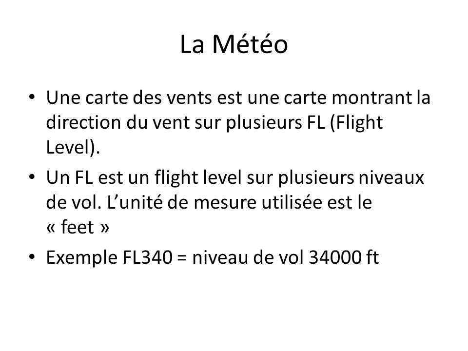 La Météo Une carte des vents est une carte montrant la direction du vent sur plusieurs FL (Flight Level). Un FL est un flight level sur plusieurs nive