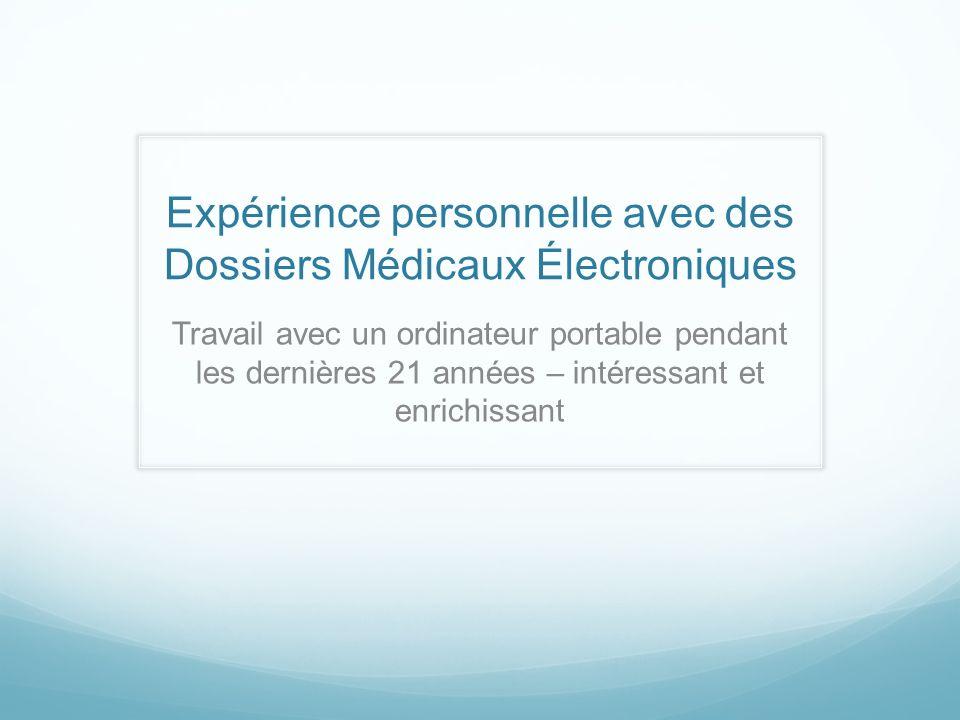 Expérience personnelle avec des Dossiers Médicaux Électroniques Travail avec un ordinateur portable pendant les dernières 21 années – intéressant et e