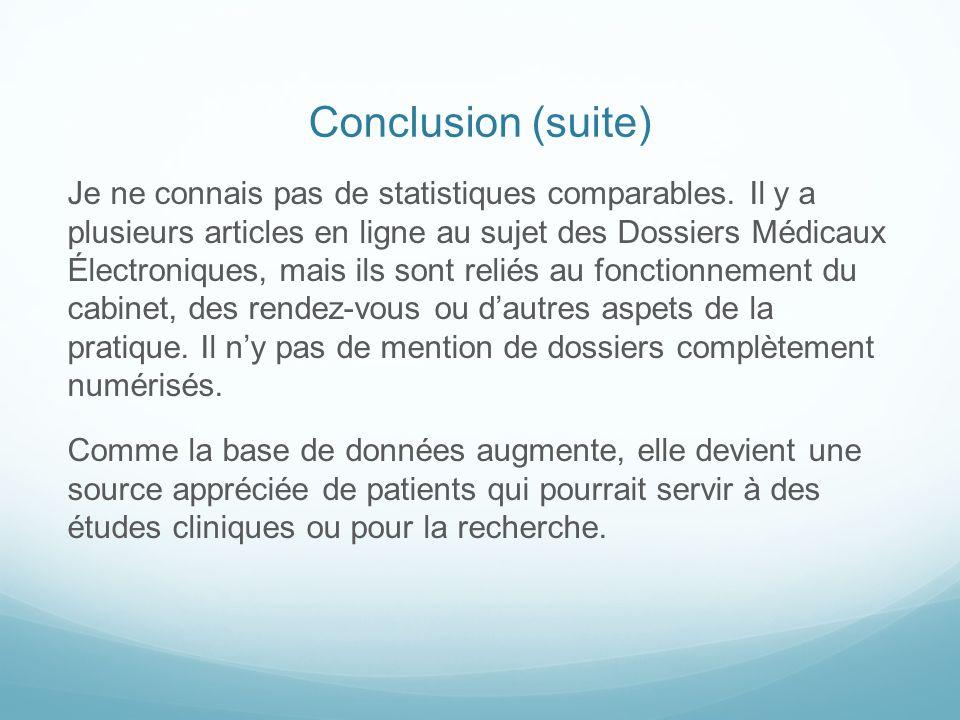Conclusion (suite) Je ne connais pas de statistiques comparables. Il y a plusieurs articles en ligne au sujet des Dossiers Médicaux Électroniques, mai