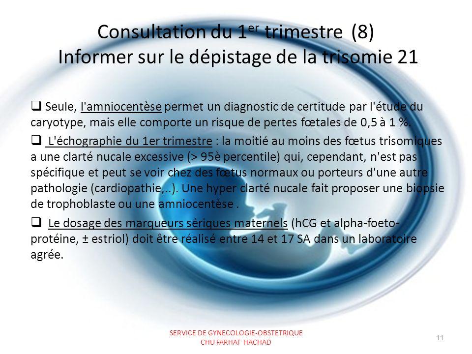 Consultation du 1 er trimestre (9) Déclarer la grossesse La déclaration indique la date présumée du début de la gestation.