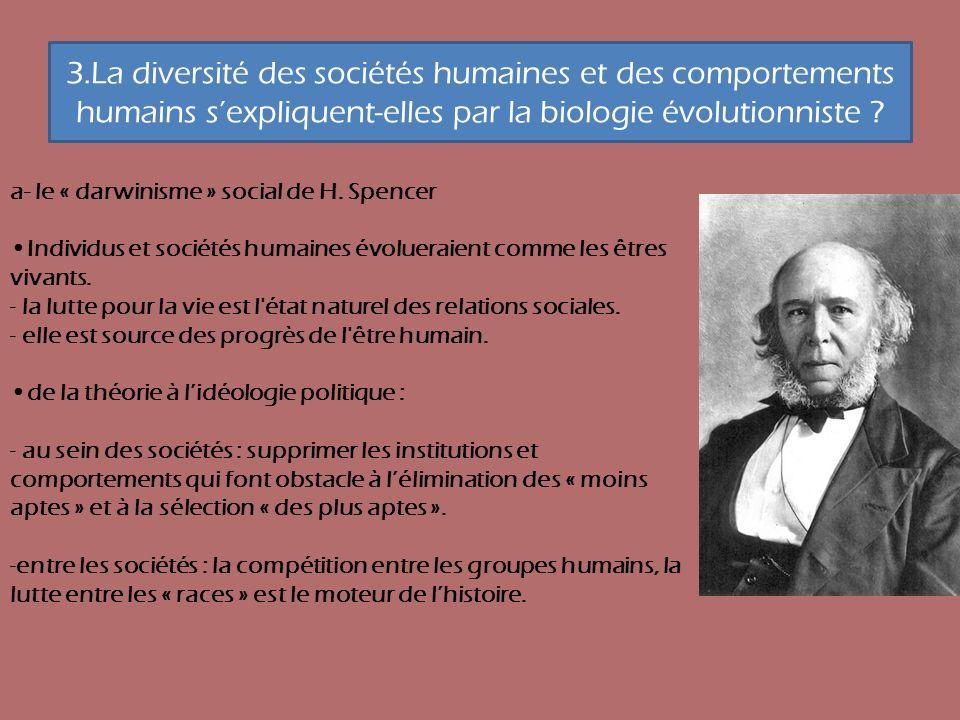 3.La diversité des sociétés humaines et des comportements humains sexpliquent-elles par la biologie évolutionniste ? a- le « darwinisme » social de H.