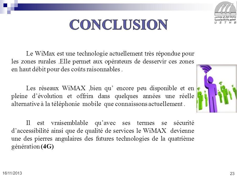 23 16/11/2013 Le WiMax est une technologie actuellement très répondue pour les zones rurales.Elle permet aux opérateurs de desservir ces zones en haut