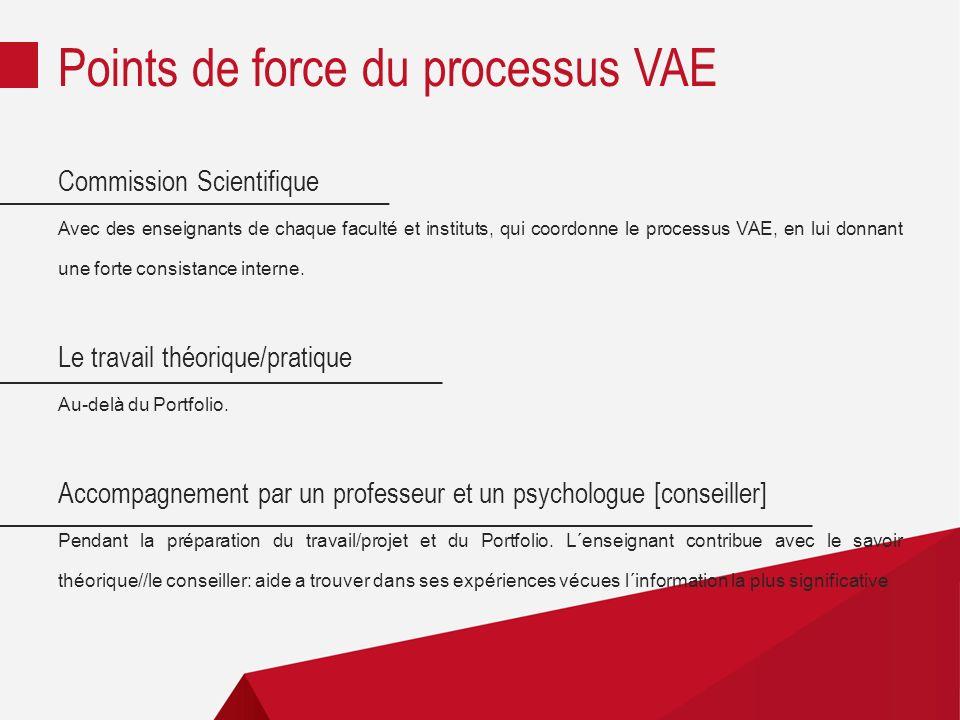 Commission Scientifique Avec des enseignants de chaque faculté et instituts, qui coordonne le processus VAE, en lui donnant une forte consistance interne.
