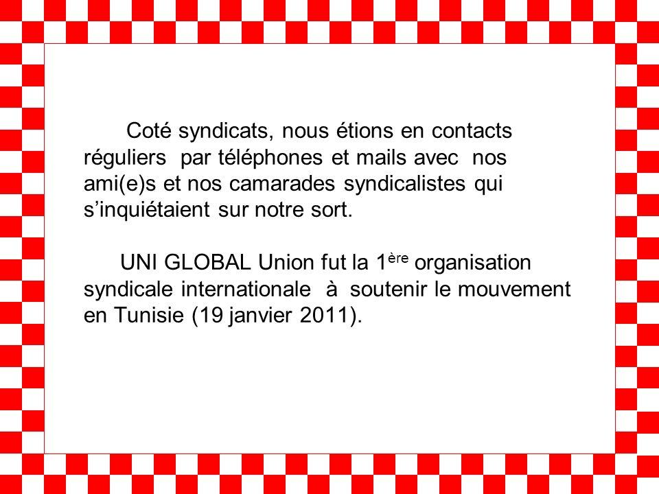 Coté syndicats, nous étions en contacts réguliers par téléphones et mails avec nos ami(e)s et nos camarades syndicalistes qui sinquiétaient sur notre sort.