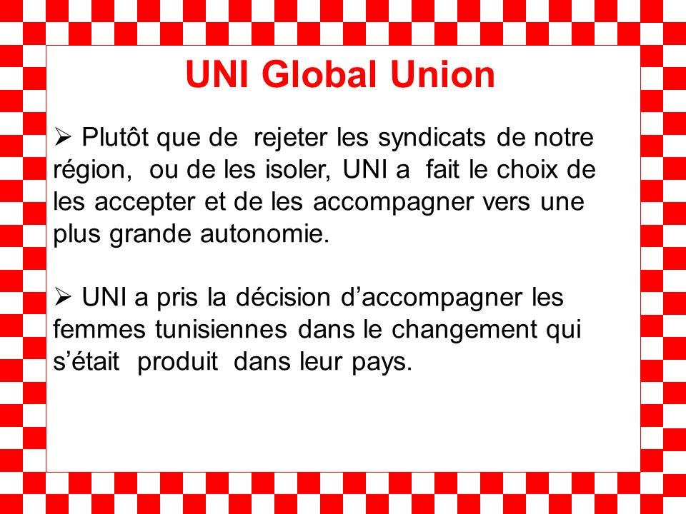 UNI Global Union Plutôt que de rejeter les syndicats de notre région, ou de les isoler, UNI a fait le choix de les accepter et de les accompagner vers une plus grande autonomie.