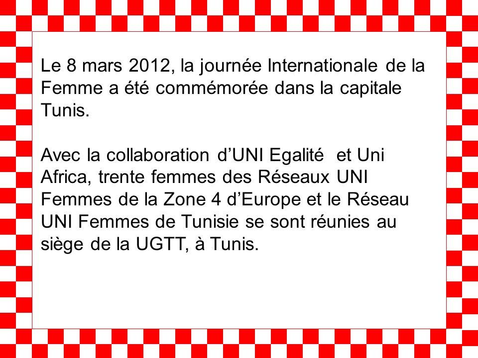Le 8 mars 2012, la journée Internationale de la Femme a été commémorée dans la capitale Tunis. Avec la collaboration dUNI Egalité et Uni Africa, trent