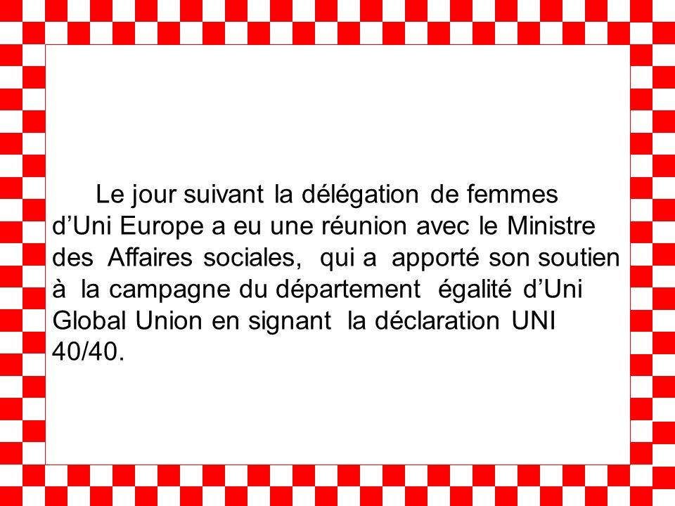 Le jour suivant la délégation de femmes dUni Europe a eu une réunion avec le Ministre des Affaires sociales, qui a apporté son soutien à la campagne d