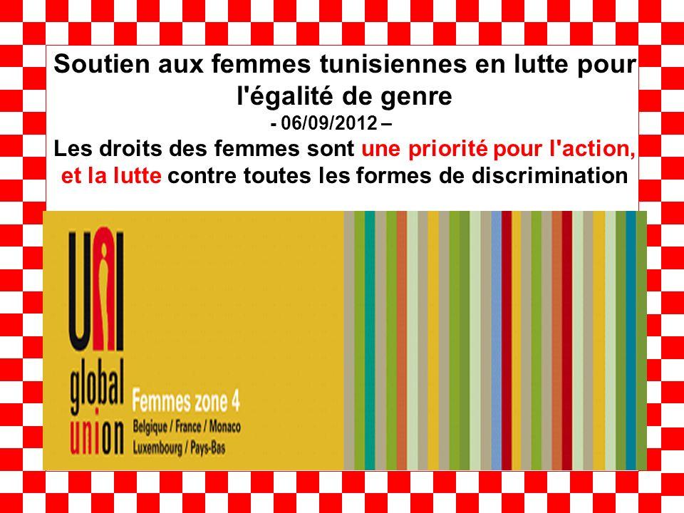 Soutien aux femmes tunisiennes en lutte pour l'égalité de genre - 06/09/2012 – Les droits des femmes sont une priorité pour l'action, et la lutte cont