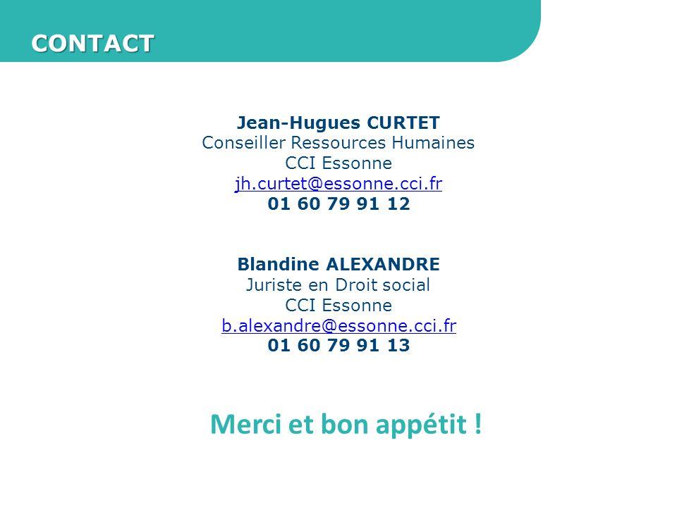 CONTACT Jean-Hugues CURTET Conseiller Ressources Humaines CCI Essonne jh.curtet@essonne.cci.fr 01 60 79 91 12 Blandine ALEXANDRE Juriste en Droit soci