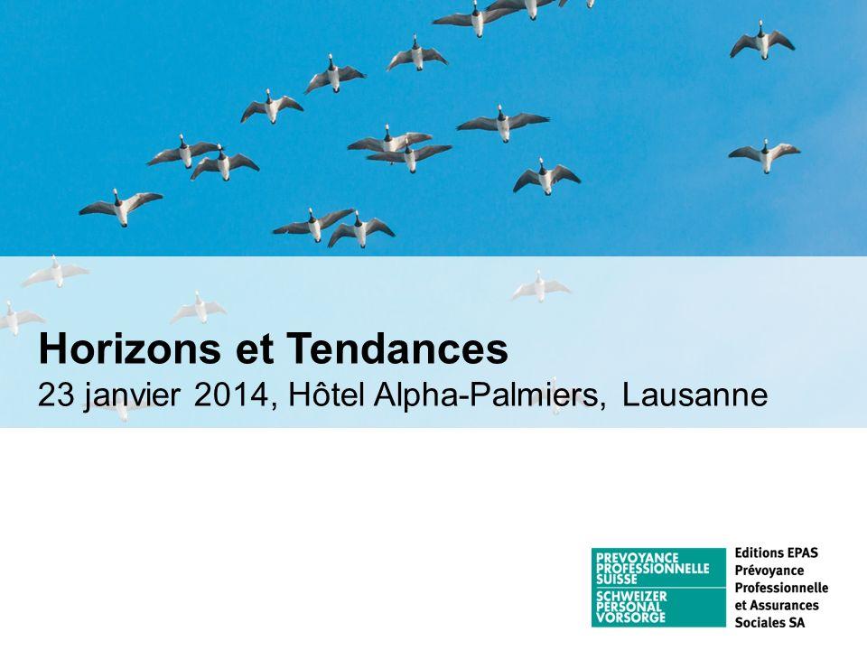 Horizons et Tendances 23 janvier 2014, Hôtel Alpha-Palmiers, Lausanne