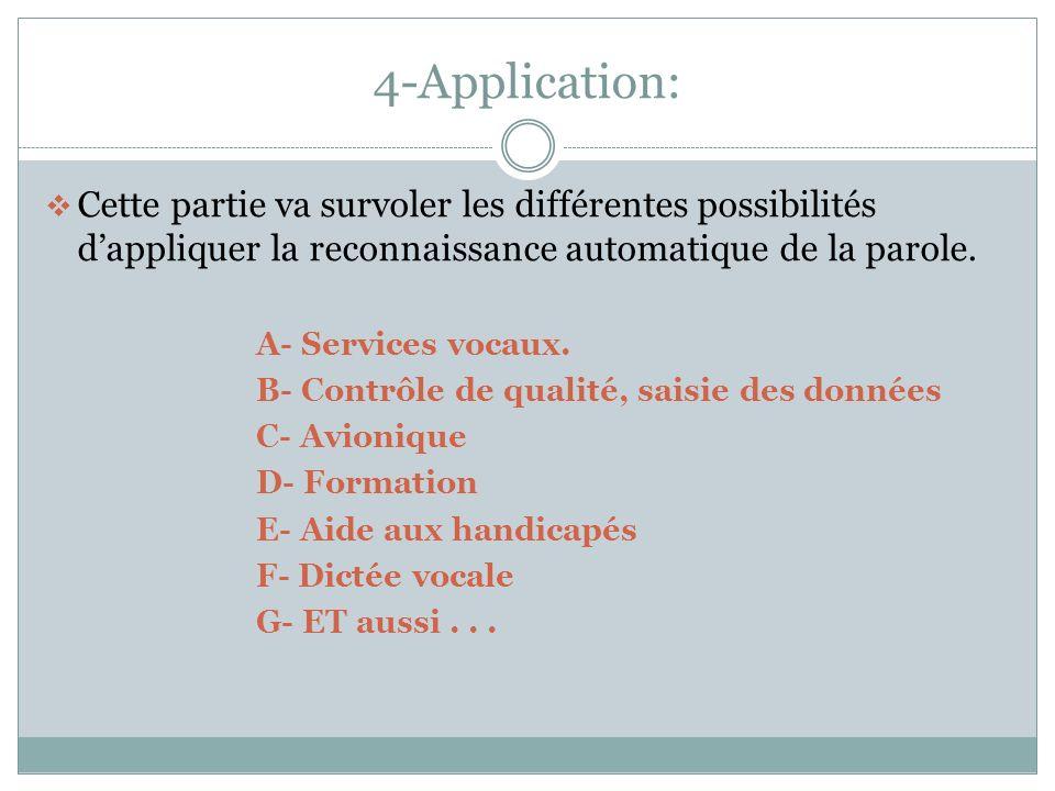 4-Application: Cette partie va survoler les différentes possibilités dappliquer la reconnaissance automatique de la parole.