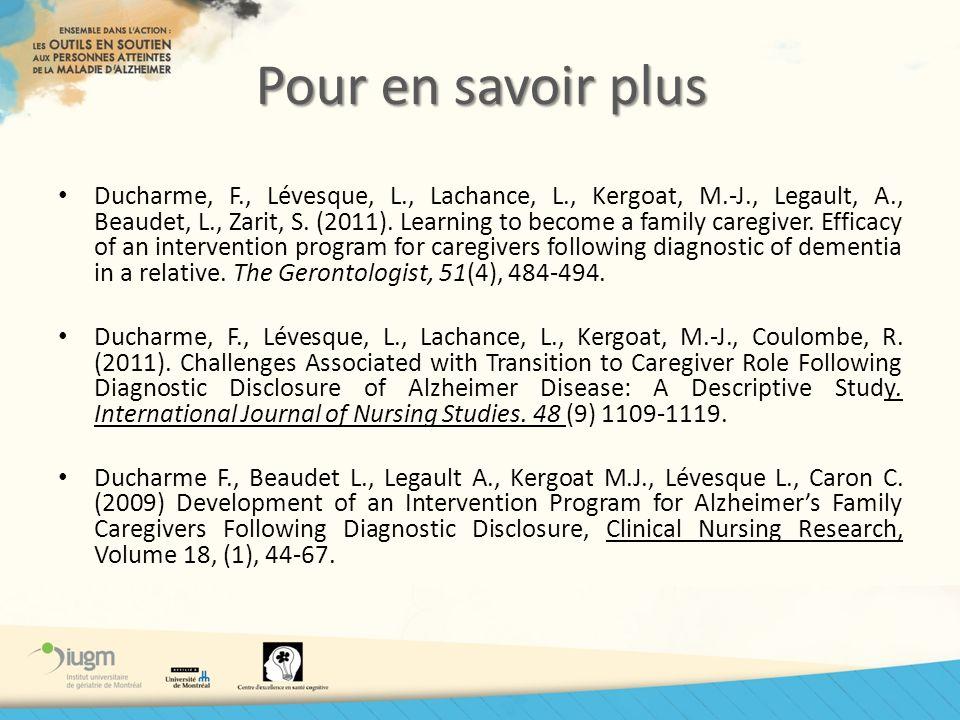 Pour en savoir plus Ducharme, F., Lévesque, L., Lachance, L., Kergoat, M.-J., Legault, A., Beaudet, L., Zarit, S. (2011). Learning to become a family