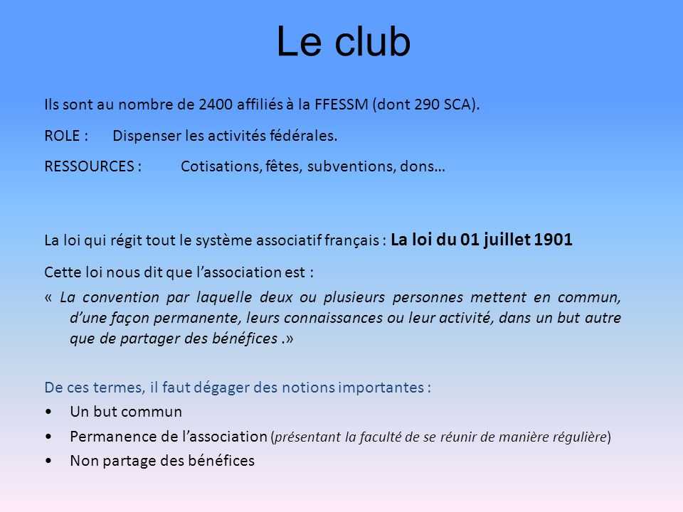 Le club Ils sont au nombre de 2400 affiliés à la FFESSM (dont 290 SCA). ROLE :Dispenser les activités fédérales. RESSOURCES :Cotisations, fêtes, subve