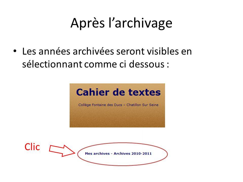 Après larchivage Les années archivées seront visibles en sélectionnant comme ci dessous : Clic