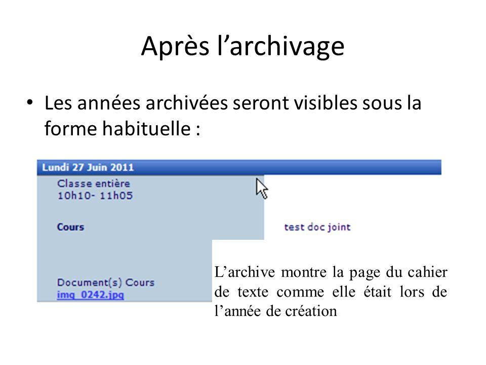 Après larchivage Les années archivées seront visibles sous la forme habituelle : Clic Les pièces jointes sont toujours accessibles. Larchive montre la