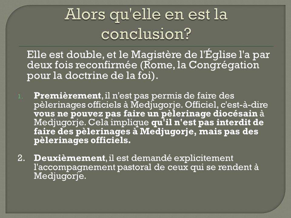 Elle est double, et le Magistère de l'Église l'a par deux fois reconfirmée (Rome, la Congrégation pour la doctrine de la foi). 1. Premièrement, il n'e