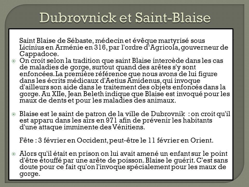 Saint Blaise de Sébaste, médecin et évêque martyrisé sous Licinius en Arménie en 316, par l'ordre dAgricola, gouverneur de Cappadoce. On croit selon l