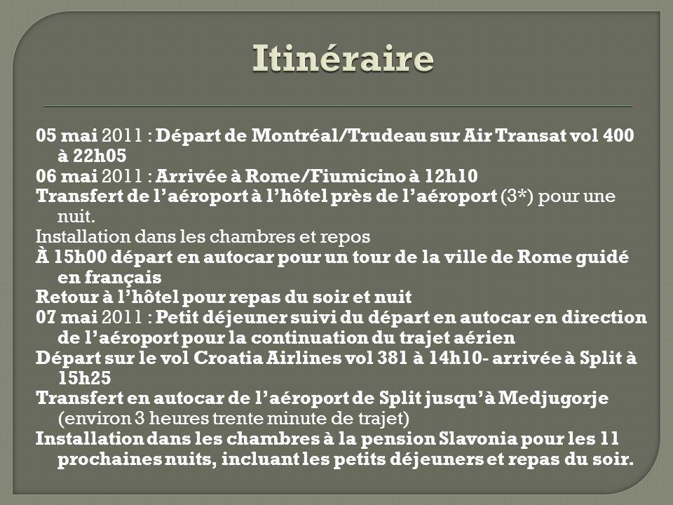 05 mai 2011 : Départ de Montréal/Trudeau sur Air Transat vol 400 à 22h05 06 mai 2011 : Arrivée à Rome/Fiumicino à 12h10 Transfert de laéroport à lhôte