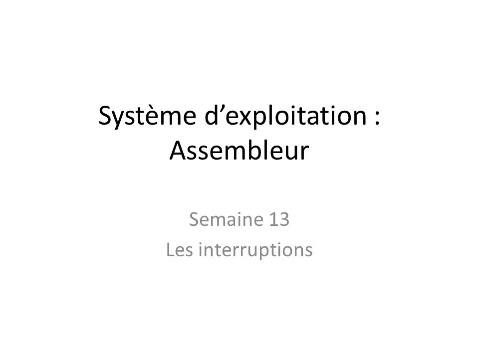 Les interruptions (1/4) 2 types dinterruptions – Interruptions matérielles : commandées par le câblage électrique (expl 1 : signal horloge : interrompt un prog + de 18 x / sec.) (expl 2 : clavier : si touche enfoncée, caract va dans buffer clavier) – Interruptions logicielles : commandées par le programme (fonctions utiles écrites par MS - expl : ouvrir un fichier - code en ROM ou RAM ) Les interruptions matérielles – Quand µpro exécute programme, il peut être interrompu par une interruption sur une des broches du µpro (INTR ou NMI - voir brochage du µpro en début du cours) – INTR = interruption masquable (dont on peut condamner laccès par logiciel : activer lindicateur IF - interrupt flag) – NMI = interruption non-masquable : on ne peut interdire son fonctionnement par logiciel - offre une très haute priorité – (pour INTR, il existe une broche INTA - interrupt acknowledge- que le µpro active quand il a reçu une demande dinterruption et quil est prêt à la prendre en compte) Les interruptions logicielles – instruction INT dans le programme en précisant le numéro dordre
