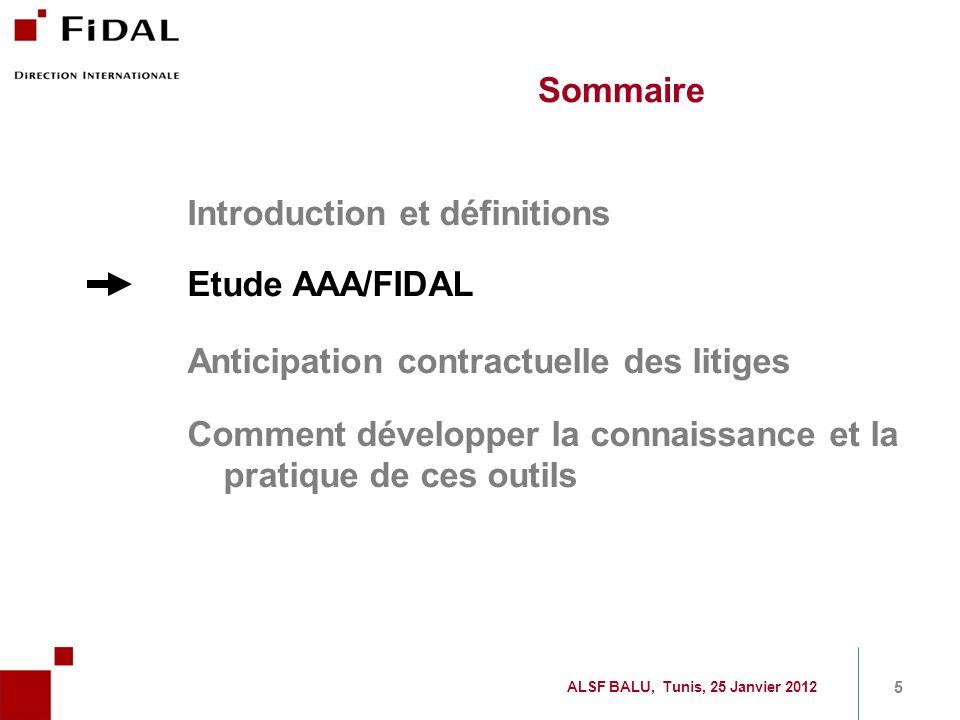 Sommaire Introduction et définitions Etude AAA/FIDAL Anticipation contractuelle des litiges Comment développer la connaissance et la pratique de ces o