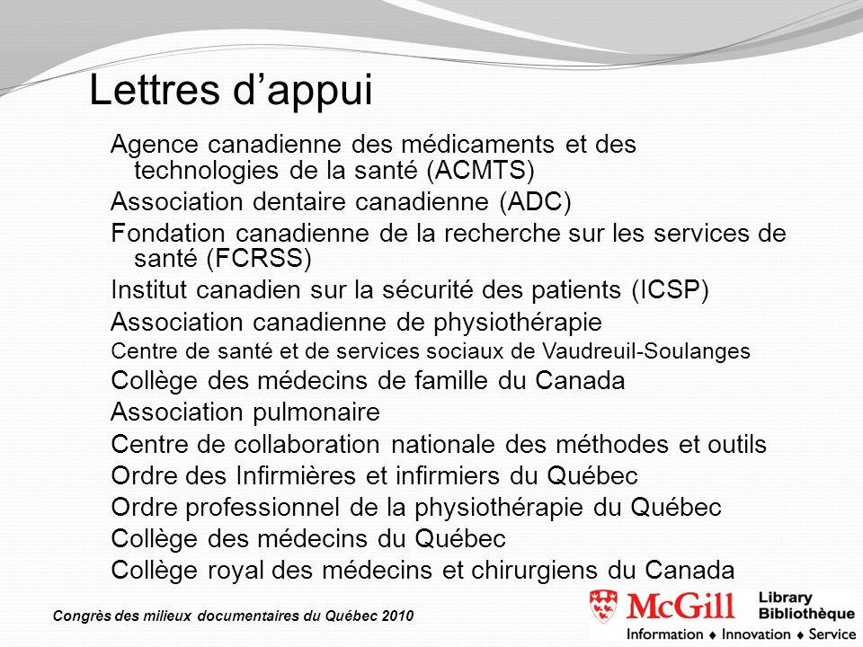 Congrès des milieux documentaires du Québec 2010 Agence canadienne des médicaments et des technologies de la santé (ACMTS) Association dentaire canadi