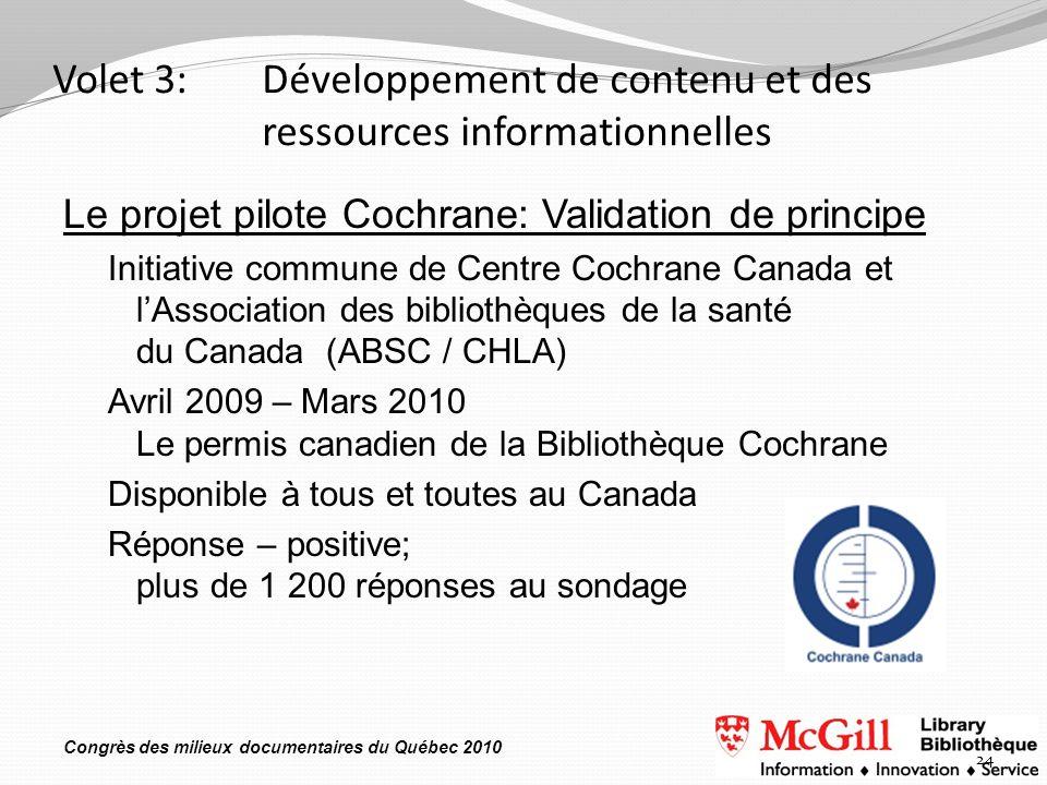 Congrès des milieux documentaires du Québec 2010 Volet 3: Développement de contenu et des ressources informationnelles Le projet pilote Cochrane: Vali