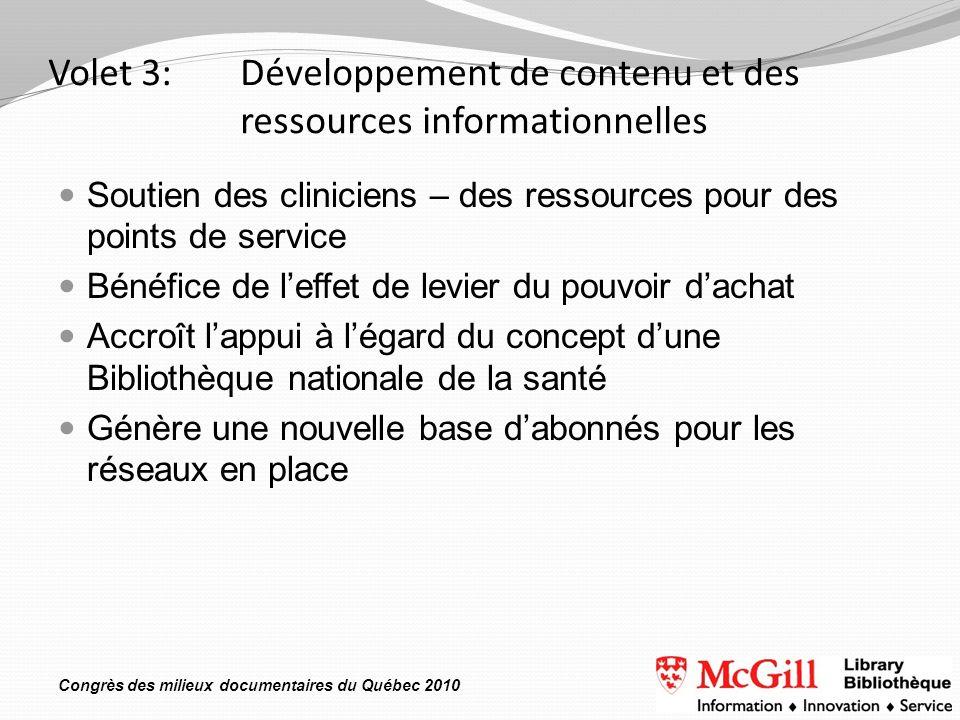 Congrès des milieux documentaires du Québec 2010 Volet 3: Développement de contenu et des ressources informationnelles Soutien des cliniciens – des re